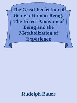 Bauer - La gran perfección de ser un ser humano