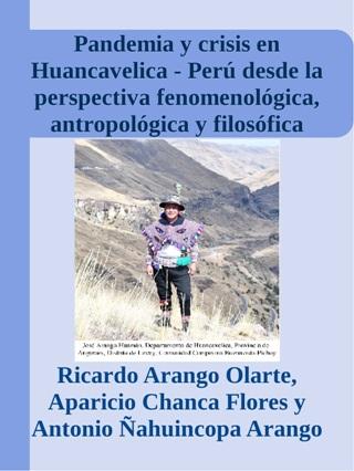 Pandemia y crisis en Huancavelica - Perú desde la perspectiva fenomenológica, antropológica y filosófica