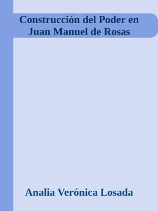 Construcción del Poder en Juan Manuel de Rosas
