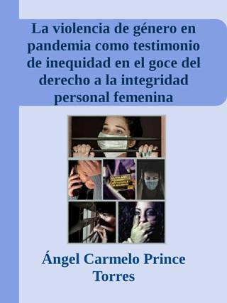 La violencia de género en pandemia como testimonio de inequidad en el goce del derecho a la integridad personal femenina