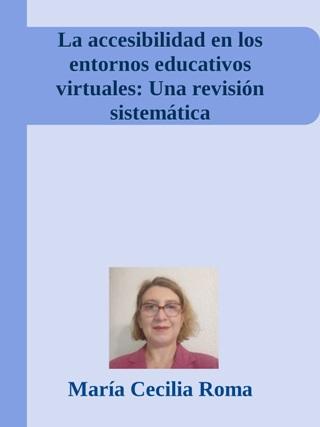 La accesibilidad en los entornos educativos virtuales: Una revisión sistemática