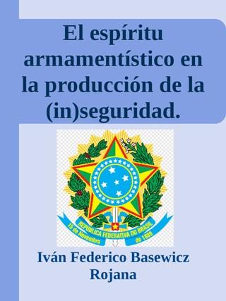 El espíritu armamentístico en la producción de la (in)seguridad. Viejos-Nuevos actores en el gobierno de Jair Messias Bolsonaro