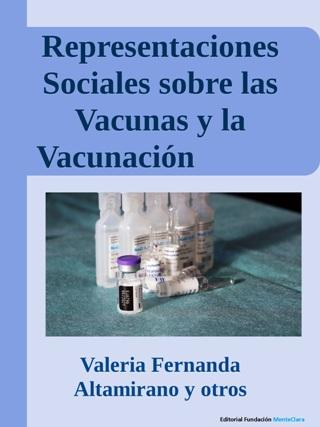Representaciones Sociales sobre las Vacunas y la Vacunación frente al COVID 19