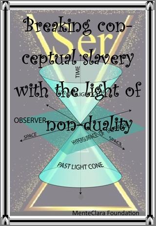 Rompiendo la esclavitud conceptual con la luz de la no-dualidad